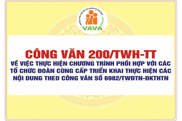 Công văn số 200/TWH-TT về việc thực hiện chương trình phối hợp với các tổ chức Đoàn cùng cấp triển khai thực hiện các nội dung theo Công văn số 6982/TWĐTN-ĐKTHTN