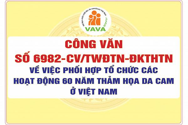 Số 6982-CV/TWĐTN-ĐKTHTN Về việc phối hợp tổ chức các hoạt động 60 năm thảm họa da cam ở Việt Nam