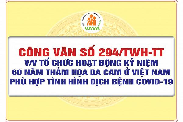 Công văn số 294/TWH-TT về việc tổ chức hoạt động kỷ niệm 60 năm thảm họa da cam ở Việt Nam phù hợp với tình hình dịch bệnh Covid-19